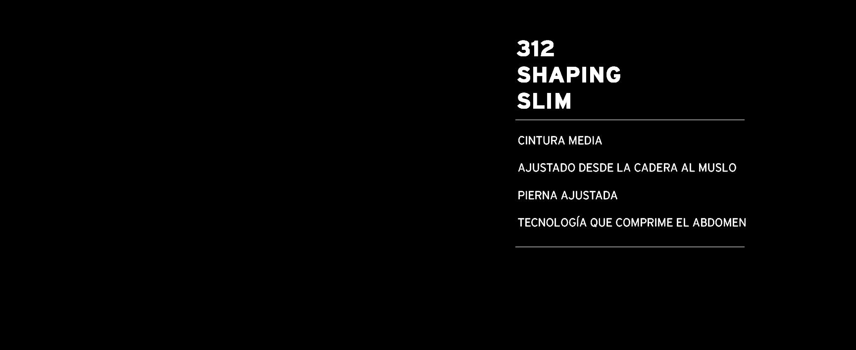 312 shaping slim